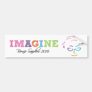 Imagine Bernie Sanders 2016 Bumper Sticker