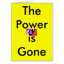 The Power is Gone The MUSEUM Zazzle Gifts