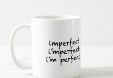 Image result for image of i m perfect to imperfect