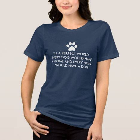 In a Perfect Dog World T-Shirt