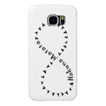 Infinity Hakuna Matata Samsung Galaxy S6 Case