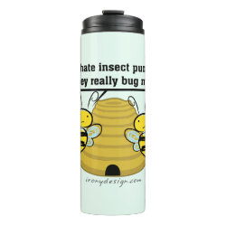 Insect Puns Bug Me Funny Bumble Bees Thermal Tumbler
