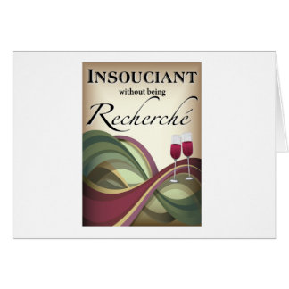 Insouciant, Without Being Recherché Greeting Cards