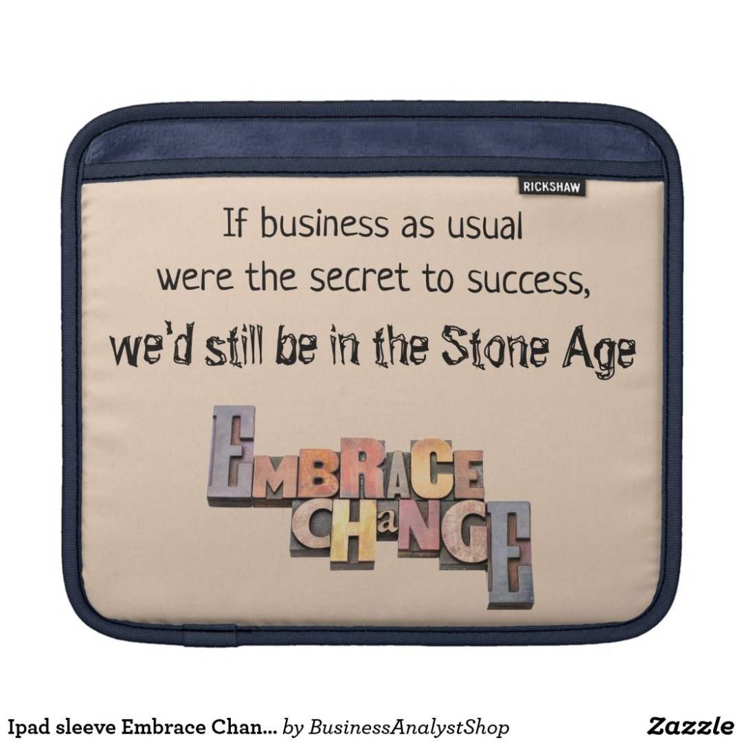 Ipad sleeve Embrace Change