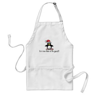 Is It Too Late To Be Good? Christmas Penguin Apron