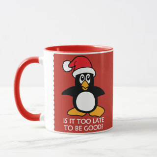 Is It Too Late To Be Good? Christmas Penguin Red Mug