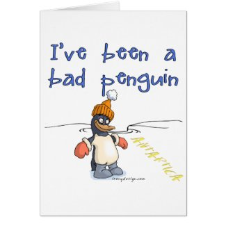 I've been a bad penguin greeting cards
