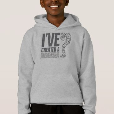 I've Created a Monster Hoodie