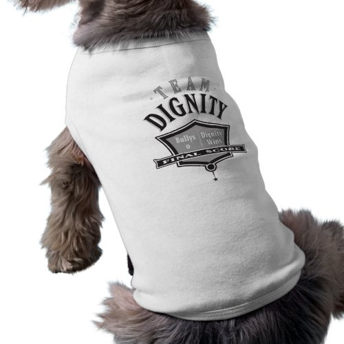 Join Team Dignity - No Bullying Pet Clothing petshirt