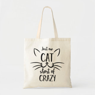 Just one cat short of crazy tote bag