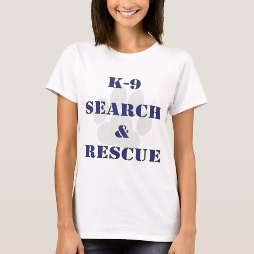K9 Search And Rescue T Shirt