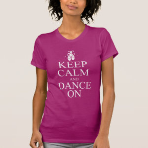 Keep Calm and Dance On Ballerina Shoes T Shirt