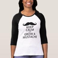 Keep Calm and Grow a Mustache Tshirts