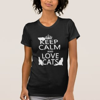 Keep Calm and Love Cats (in any color) Tshirts