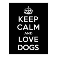 Keep Calm and Love Dogs Postcard