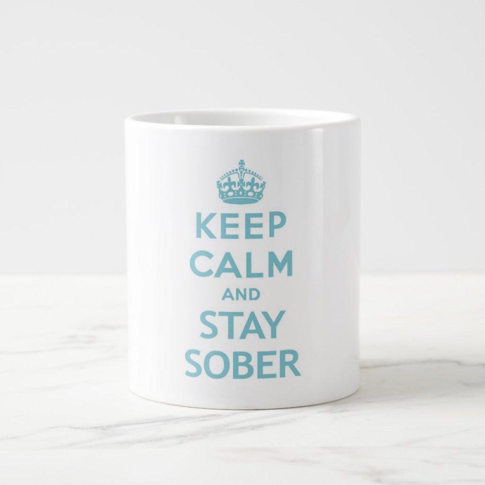 Keep Calm and Stay Sober Mug