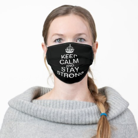 Keep Calm and Stay Strong | Black Adult Cloth Face Mask