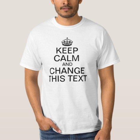 Keep Calm and ... T-Shirt