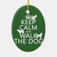 Keep Calm and Walk The Dog - all colors Christmas Ornament