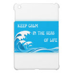 Keep Calm In The Seas Of Life ipad mini cases