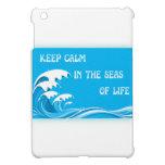 Keep Calm In The Seas Of Life ipad mini cases