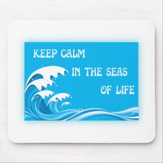 Keep Calm In The Seas Of Life Mouse Pads
