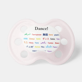 Language of Dance!  Words for Dance Worldwide Pacifier