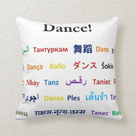 Language of Dance!  Words for Dance Worldwide Throw Pillow