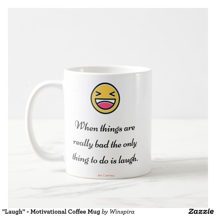 """Laugh"" - Motivational Coffee Mug"