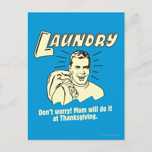 Laundry: Don't Worry Mom Thanksgiving Holiday Postcard