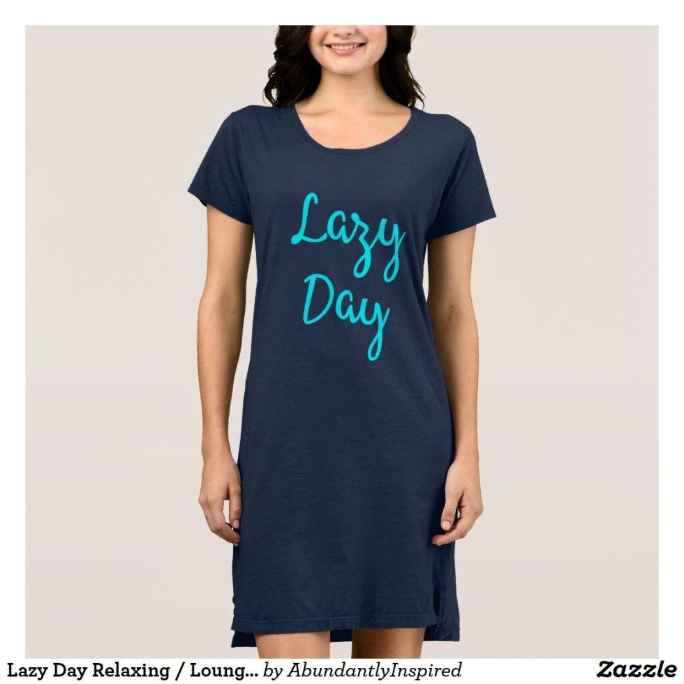 Lazy Day Relaxing / Lounging T-Shirt Dress