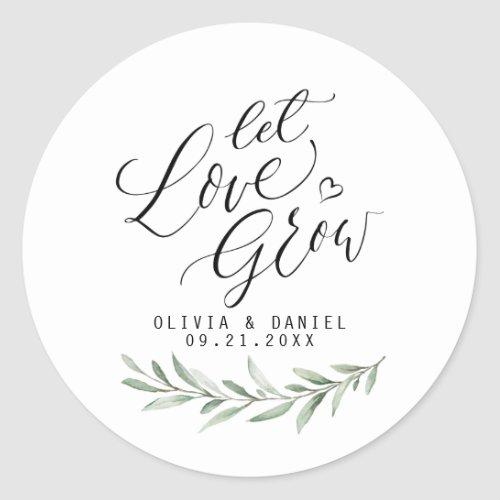 """""""Let love grow"""" modern calligraphy rustic greenery Classic Round Sticker"""