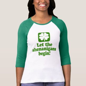 Let The Shenanigans Begin Tshirt