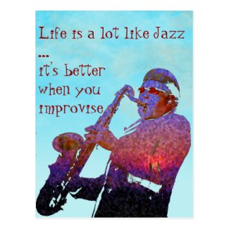 Life is a lot like jazz ...