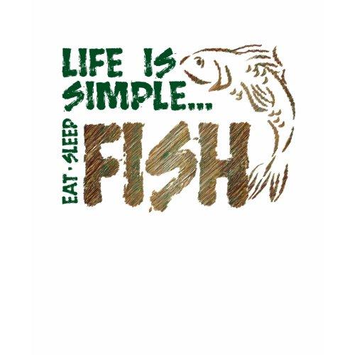 Life Is SImple Fish T-shirt shirt