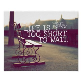 Life Is Too Short | Motivational Quote