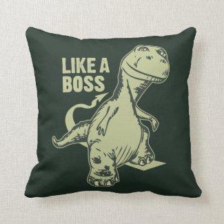 Like a Boss Dinosaur Design Throw Pillow