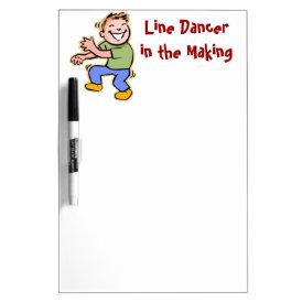 Line Dancer in the Making! (Boy) Dry Erase Board