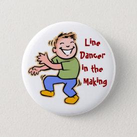 Line Dancer in the Making! (Boy) Pinback Button