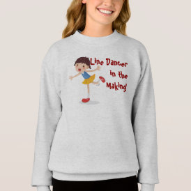Line Dancer in the Making! - Girl Sweatshirt