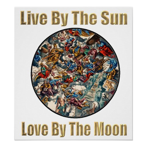 Download Live By The Sun. Love By The Moon - Poster   Zazzle
