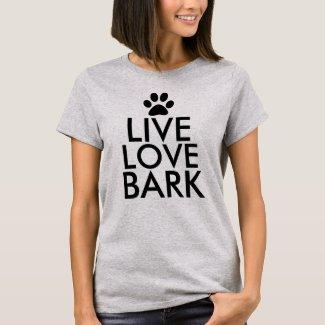 Live Love Bark Dog Lover Slogan T-Shirt