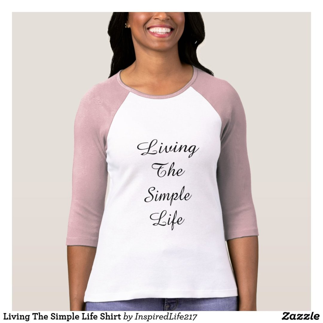 Living The Simple Life Shirt