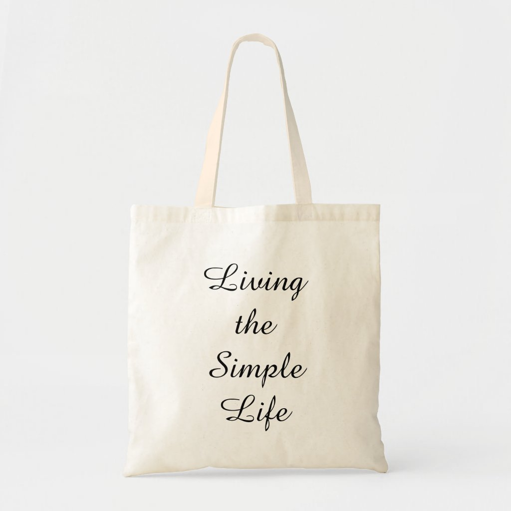 Living The Simple Life Tote