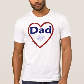 Love: Being A Dad - Shirt