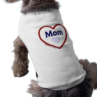 Love My Mom Dog T Shirt