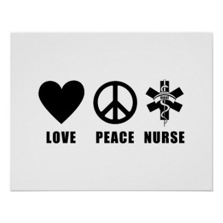 Love Peace Nurse Posters
