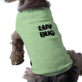 Luv Bug - Dog Shirt