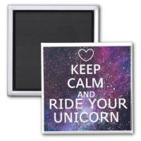 "MAGNET ""KEEP CALM AND WRINKLES YOUR UNICORN"""