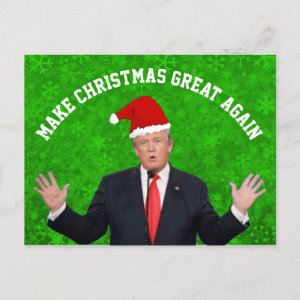 Make Christmas Great Again Donald Trump Holiday Postcard